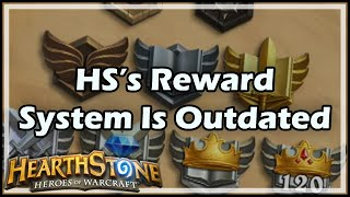 [Hearthstone] HS's Reward System Is Outdated