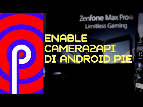 Enable Camera2Api Android Pie Asus Zenfone Max Pro M1 | No ROOT