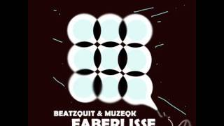 Beatzquit  & Muzeqk - Faberlisse (Original mix)