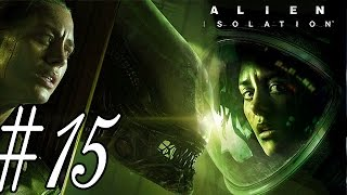 Alien Isolation Mission 15 The Message Playthrough Walkthrough