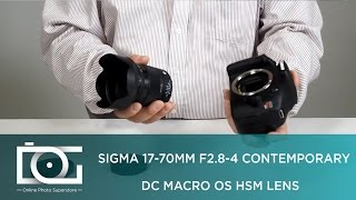 UNBOXING REVIEW | SIGMA 17-70mm f/2.8-4 Contemporary DC Macro OS HSM Lens for CANON & NIKON DSLRs