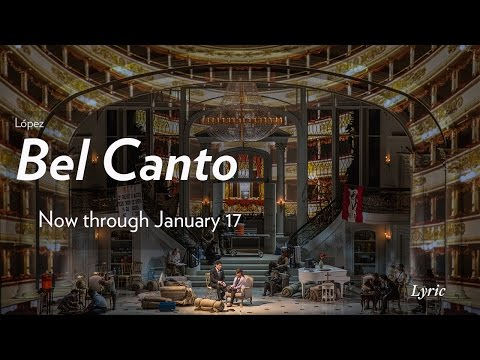 López's BEL CANTO at Lyric Opera of Chicago Now through January 17