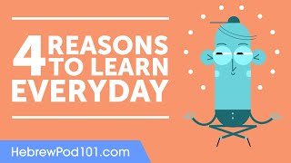 4 Reasons Why You Should Learn Hebrew Everyday