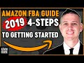 Amazon FBA for Beginners 4 Steps to Start Selling on Amazon in 2019!