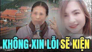 Mẹ nữ sinh giao gà nói : Bà Yến chùa Ba Vàng không xin lỗi gia đình tôi là không xong, sẽ khởi kiện!