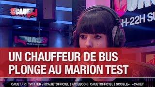 Un chauffeur de bus plonge direct au Marion Test - C'Cauet sur NRJ