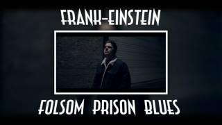 Frank-Einstein - Folsom Prison Blues [Johnny Cash Cover]