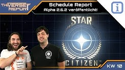Star Citizen Schedule Report 2.6.2 veröffentlicht! | SCB Verse Report [Deutsch/German]