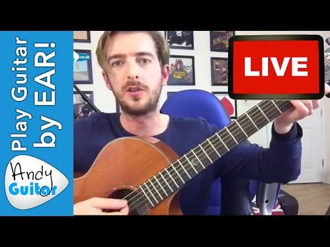 How to Play a Song by Ear on Guitar - 1 HOUR LIVESTREAM + FREE EBOOK