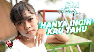 Esa Risty - Hanya Ingin Kau Tahu (Official Music Video)