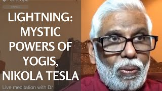 Lightning: Mystic Powers of Yogis, Nikola Tesla(hhttp://www.pillaicenter.com/gp-video-series.aspx Receive Free Online Brain Training from Dr. Pillai