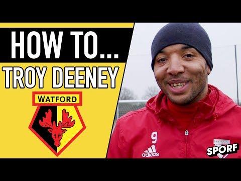 HOW TO BE A PREMIER LEAGUE STRIKER WITH TROY DEENEY | SPORF FC