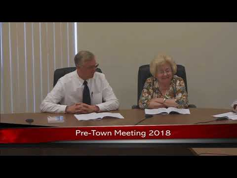 Pre Town Meeting 2018 Administration and Board Of Selectmen Articles