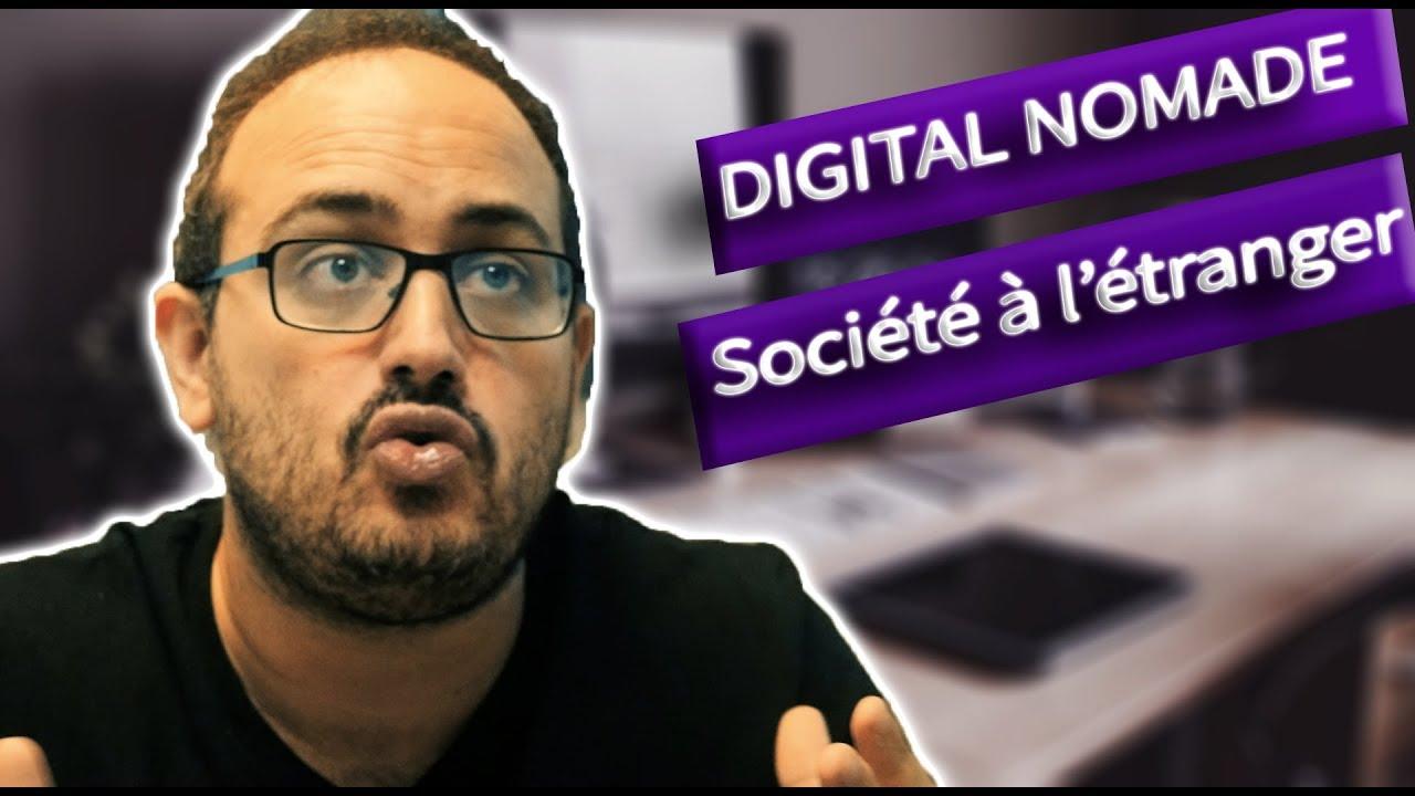 Je veux devenir Digital Nomade, où créer ma société