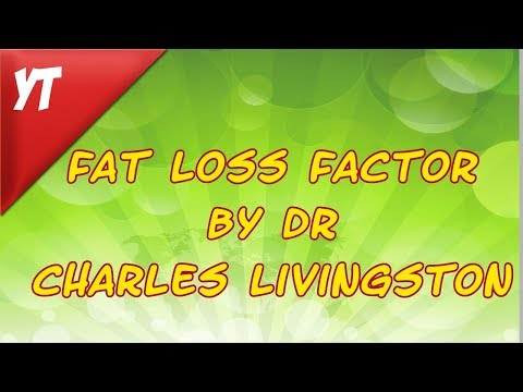 Fat Loss Factor by Dr Charles Livingston