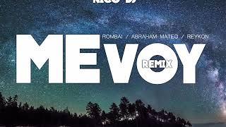 Me Voy - Nico Dj ♪   Rombai, Abraham Mateo, Reykon  Fiestero