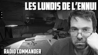 LES LUNDIS DE L'ENNUI -  Radio Commander