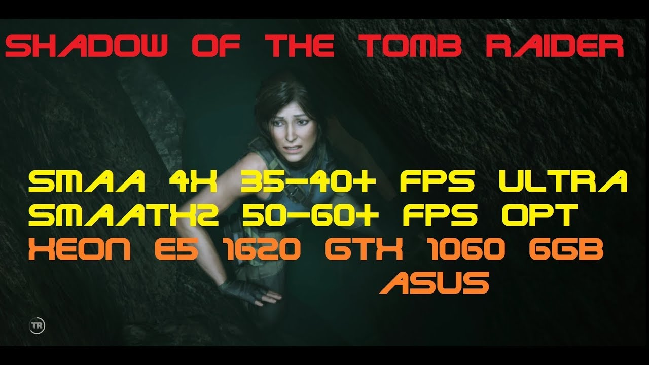Shadow of the Tomb Raider Ultra & more optimal graphics Xeon e5 1620 Gtx 1060 6gb Asus