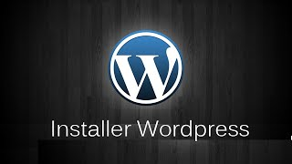 Installer Wordpress sur un serveur dédié