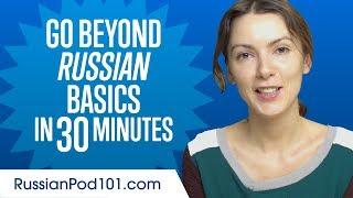 Speak Russian Beyond the Basics
