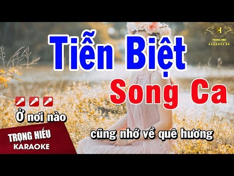 Karaoke Tiễn Biệt Song Ca Nhạc Sống | Trọng Hiếu
