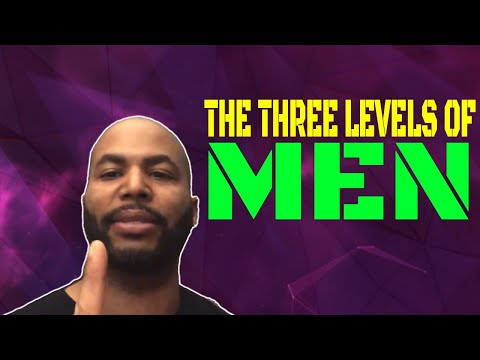 The Three Levels Of Men (@The Alpha Male Strategies Show)