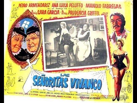 Las Señoritas Vivanco (Pelicula Completa Formato Original) [Parte 1] | 1080p | 4:3