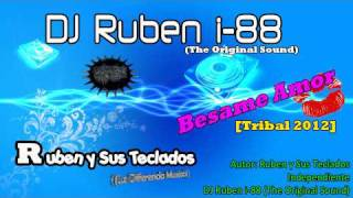 Tribal-Besame Amor-DJ Ruben i-88 (The Original Sound) &Ruben y Sus Teclados[3ballMusic)