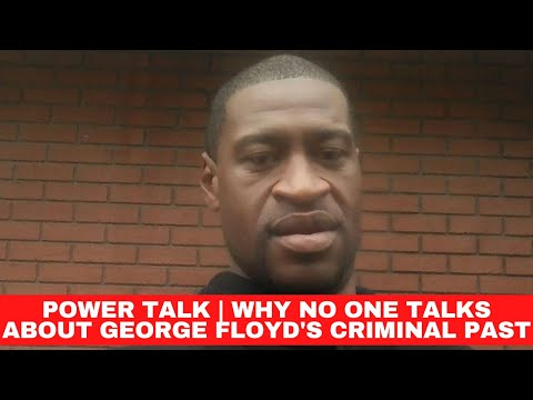 Power Talk   Why No One Talks About George Floyd's Criminal History? from YouTube · Duration:  28 minutes 20 seconds