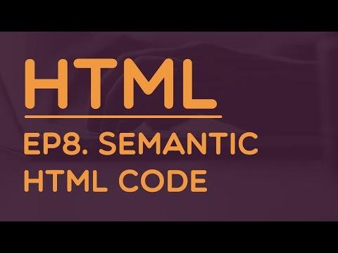 Learning HTML 5 : #8 Semantic HTML