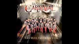 Juguemos al Amor Banda Carnaval feat Calibre 50 (Las vueltas de la vida 2013)