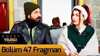 Kuzey Yıldızı İlk Aşk 47. Bölüm Fragman