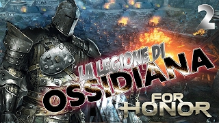 For Honor - 2°: La Legione di Ossidiana / Walkthrough