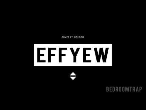 Sbvce ft. Baegod - Effyew (Prod By Sbvce)