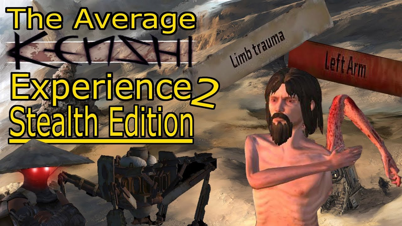 The Average Kenshi Experience 2: Stealth Edition