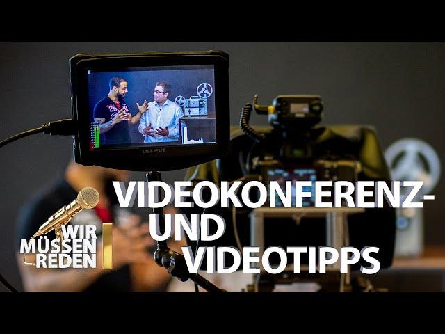 Videokonferenz und Video-Tipps vom Experten | Wir müssen Reden!