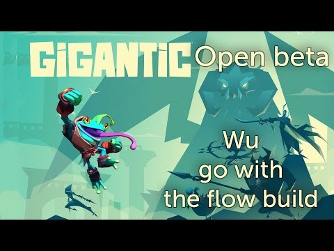 Wu go with the flow build (Gigantic OB) and gameplay