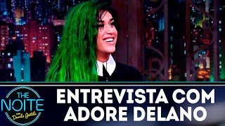 Entrevista com Adore Delano | The Noite (01/08/18)