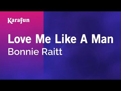 Karaoke Love Me Like A Man - Bonnie Raitt *