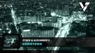 Cyber & Alexander V - Downtown (Original Mix)