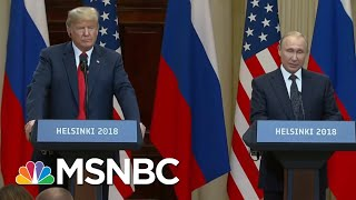 Fmr. Russian Ambassador: President Trump Meeting 'Complete Victory' For Putin   MTP Daily   MSNBC