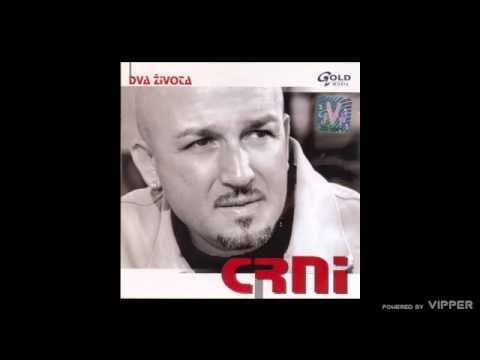 Download Crni - Dva života - (Audio 2006)