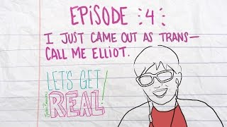 I Just Came Out As Trans - Call Me Elliot | LET'S GET REAL