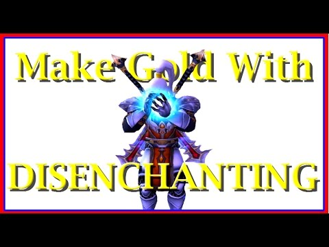 How to Make Gold with Disenchanting in World of Warcraft