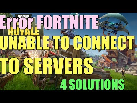 Fix FORTNITE UNABLE TO CONNECT TO SERVERS In Windows 10/8/7 I 4 SOLUTIONS 2019