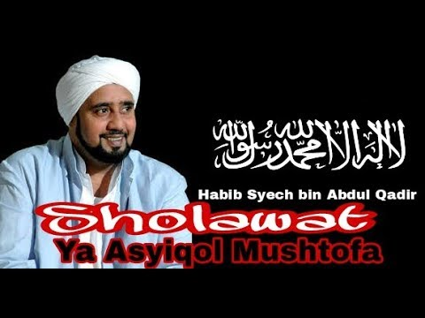 Sholawat Ya Asyiqol Mushtofa Ber-Teks - Habib Syech Bin Abdul Qadir