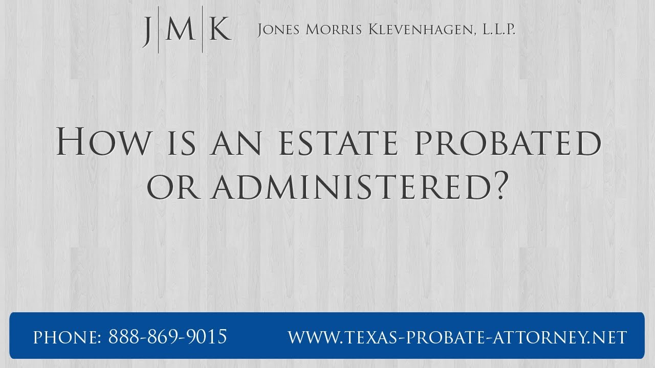 How Do I Get a Will Probated in Texas? The Texas Probate Process