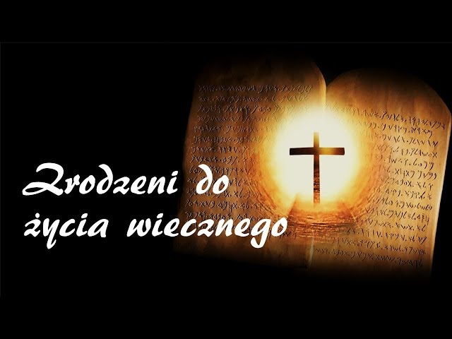 14. Zrodzeni do życia wiecznego - DEKALOG JAKIEGO NIE ZNASZ