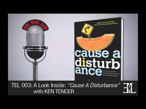 Cause a Disturbance by Ken Tencer TEL 3
