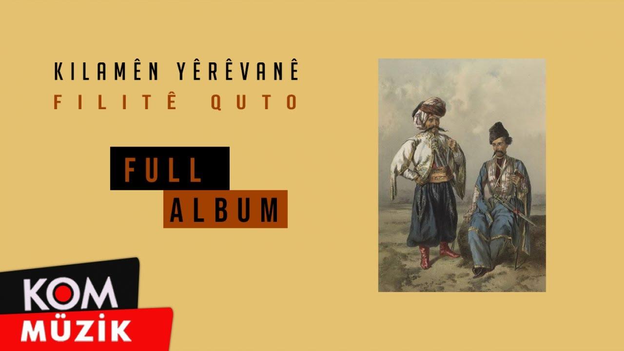 Kilamên Yêrêvanê - Filitê Quto (Full Album © Kom Müzik)